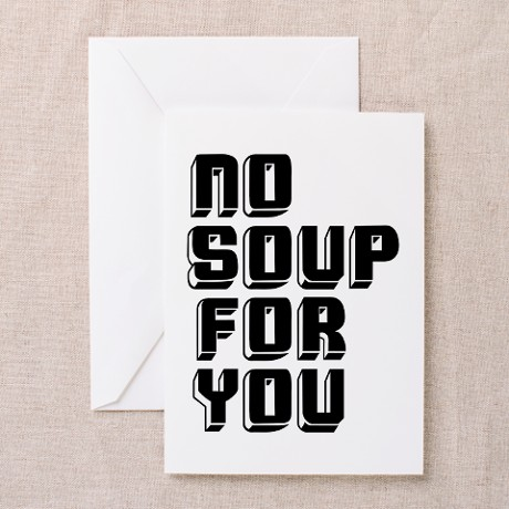 Seinfeld Birthday Card No Soup For You Buy Now